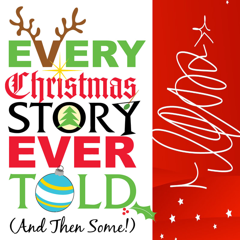 Every Christmas Story Ever Told (And Then Some) - PHOENIX STAGE ...